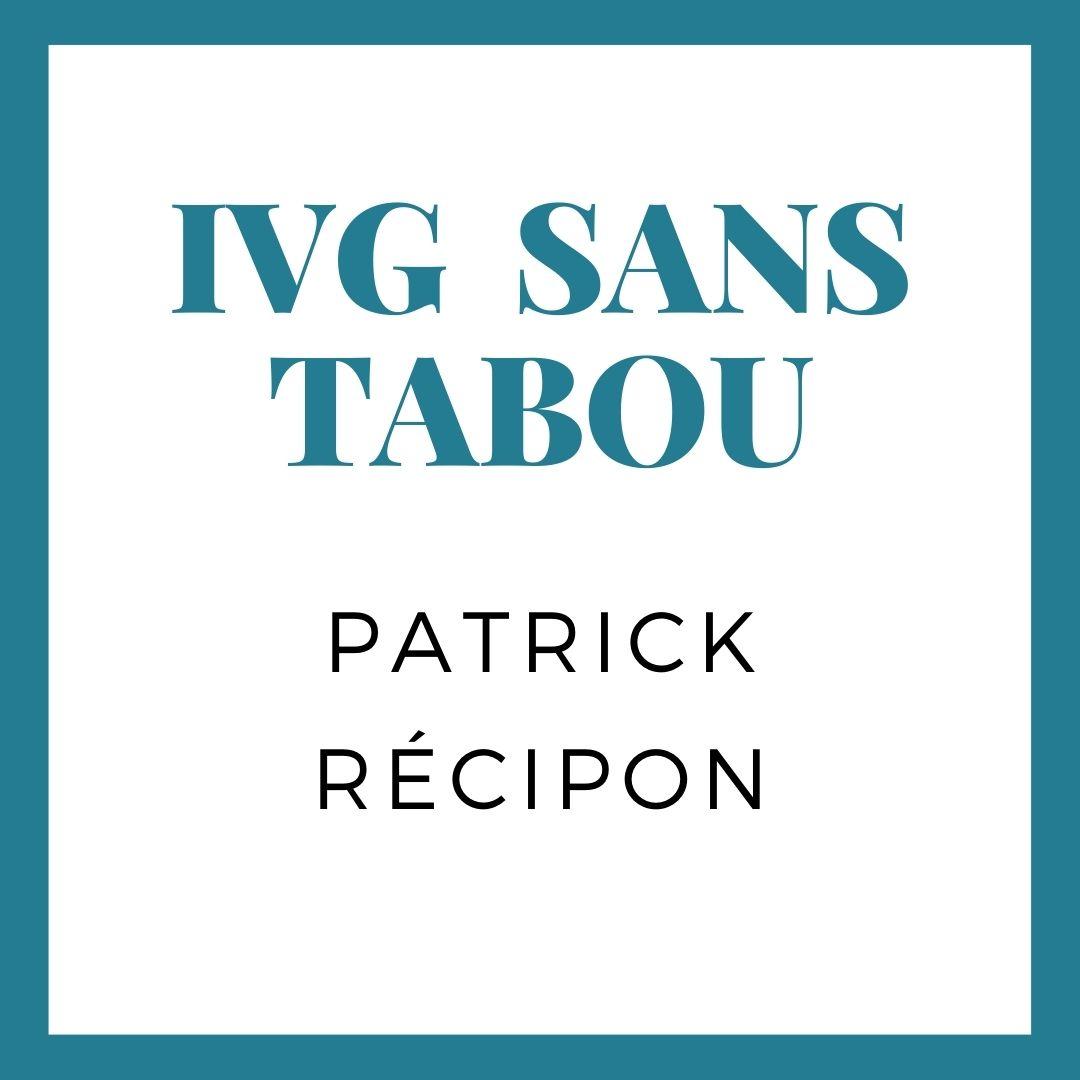 ivg-sans-tabou-patrick-recipon-reseau-vie