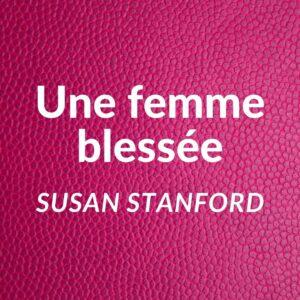 vignette-une-femme-blessee-susan-stanford