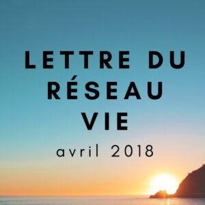 lettre du réseau vie avril 2018